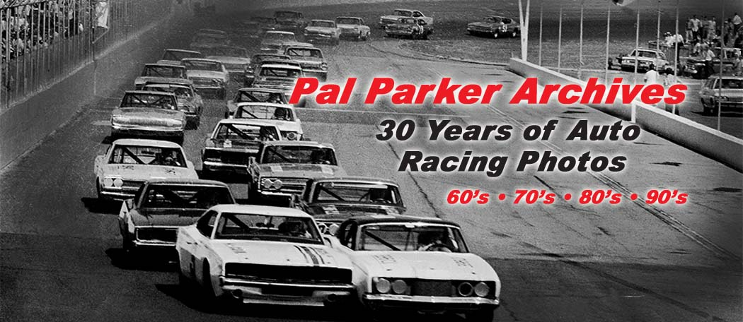 Pal Parker Archives 30 years of NASCAR racing photos